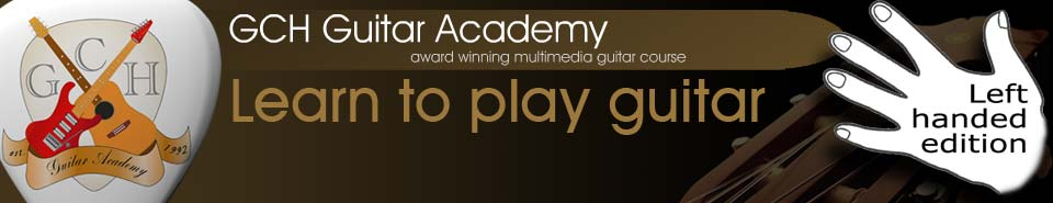 GCH Guitar Academy. Free left handed guitar lessons, how to read guitar music